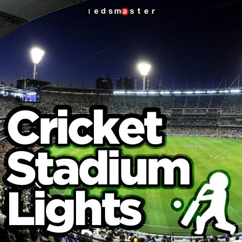 LED Lighting for Cricket Field & Stadium (2019 Update)